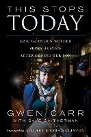 This Stops Today: Eric Garner's Mother Seeks Justice after Losing Her Son (Hardback)