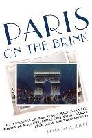 Paris on the Brink: The 1930s Paris of Jean Renoir, Salvador Dali, Simone de Beauvoir, Andre Gide, Sylvia Beach, Leon Blum, and Their Friends (Hardback)