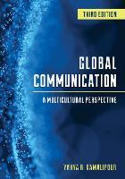 Global Communication: A Multicultural Perspective (Hardback)