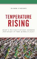 Temperature Rising: Iran's Revolutionary Guards and Wars in the Middle East (Paperback)