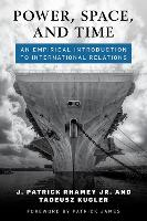 Power, Space, and Time: An Empirical Introduction to International Relations (Paperback)