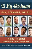 Is My Husband Gay, Straight, or Bi?: A Guide for Women Concerned about Their Men (Paperback)