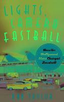 Lights, Camera, Fastball: How the Hollywood Stars Changed Baseball (Hardback)