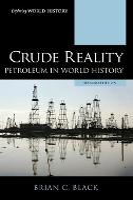Crude Reality: Petroleum in World History - Exploring World History (Hardback)
