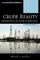 Crude Reality: Petroleum in World History - Exploring World History (Paperback)