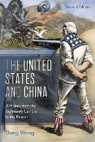 The United States and China: A History from the Eighteenth Century to the Present - Asia/Pacific/Perspectives (Paperback)