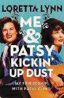 Me & Patsy Kickin' Up Dust: My Friendship with Patsy Cline (Hardback)