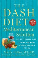 The DASH Diet Mediterranean Solution: The Best Eating Plan to Control Your Weight and Improve Your Health for Life (Paperback)
