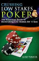 Crushing Low Stakes Poker: The Essential Guide to Dominating Low Stakes Sit 'n Gos, Volume 3: Hyper Turbos - Crushing Low Stakes Poker 3 (Paperback)