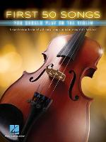 First 50 Songs You Should Play on the Violin (Book)