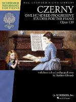Carl Czerny: One Hundred Progressive Studies for the Piano, Op. 139 (Paperback)