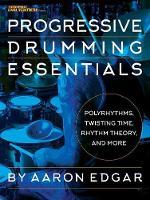 Progressive Drumming Essentials: Polyrhythms, Twisting Time, Rhythm Theory & More (Book)