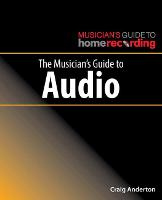 The Musician's Guide to Audio