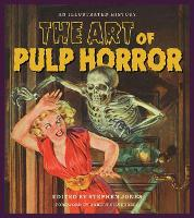 The Art of Pulp Horror: An Illustrated History - Applause Books (Hardback)