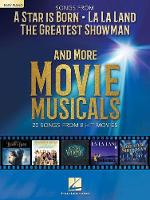 Songs from a Star is Born and More Movie Musicals: 20 Songs from 7 Hit Movie Musicals Including a Star is Born, the Greatest Showman, La La Land & More (Book)
