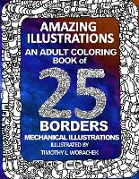 Amazing Illustrations-25 mechanical borders: Adult Coloring Book (Paperback)