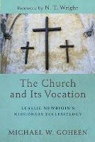 The Church and Its Vocation: Lesslie Newbigin's Missionary Ecclesiology (Paperback)