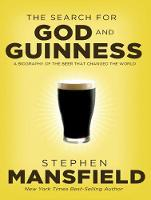 The Search for God and Guinness: A Biography of the Beer that Changed the World (CD-Audio)
