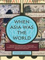 """When Asia Was the World: Traveling Merchants, Scholars, Warriors, and Monks Who Created the """"Riches of the East"""" (CD-Audio)"""