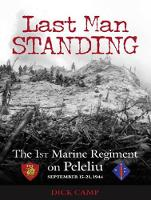 Last Man Standing: The 1st Marine Regiment on Peleliu, September 15-21, 1944 (CD-Audio)