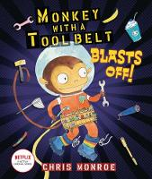 Monkey with a Tool Belt Blasts Off! - Monkey with a Tool Belt (Hardback)