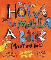 How to Make a Book (about My Dog) (Hardback)
