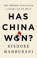 Has China Won?: The Chinese Challenge to American Primacy (Hardback)