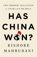 Has China Won?: The Chinese Challenge to American Primacy (Paperback)