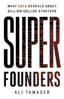 Super Founders: What Data Reveals About Billion-Dollar Startups (Hardback)