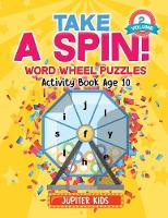 Take A Spin! Word Wheel Puzzles Volume 2 - Activity Book Age 10 (Paperback)
