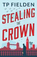 Stealing the Crown - A Guy Harford Mystery 1 (Paperback)