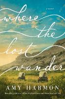 Where the Lost Wander: A Novel (Paperback)