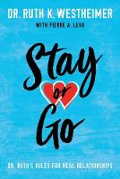 Stay or Go: Dr. Ruth's Rules for Real Relationships (Paperback)