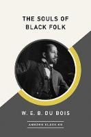 The Souls of Black Folk (AmazonClassics Edition) (Paperback)