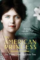 An American Princess: The Many Lives of Allene Tew (Paperback)