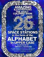 Amazing Illustrations-26 Space Stations of the ALPHABET: The Adult Coloring Book (Paperback)