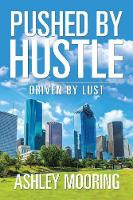 Pushed by Hustle: Driven by Lust (Paperback)