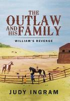 The Outlaw and His Family: William's Revenge (Hardback)