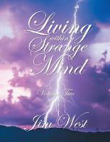 Living Within a Strange Mind: Volume Two (Paperback)