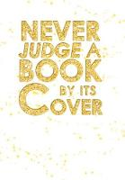 Never Judge a Book by Its Cover (Hardback)