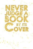 Never Judge a Book by Its Cover (Paperback)