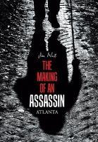 The Making of an Assassin Atlanta (Hardback)