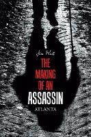 The Making of an Assassin Atlanta (Paperback)