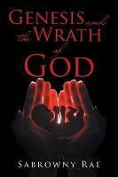 Genesis and the Wrath of God (Paperback)