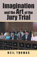 Imagination and the Art of the Jury Trial (Paperback)