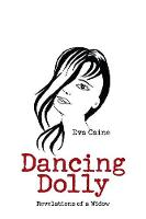 Dancing Dolly: Revelations of a Widow (Paperback)