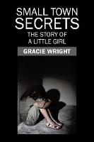 Small Town Secrets: The Story of a Little Girl (Paperback)