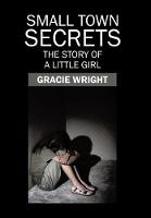 Small Town Secrets: The Story of a Little Girl (Hardback)