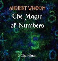 Ancient Wisdom - the Magic of Numbers