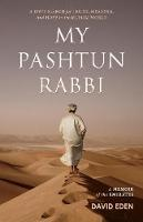 My Pashtun Rabbi: A Jew's Search for Truth, Meaning, And Hope in the Muslim World (Paperback)
